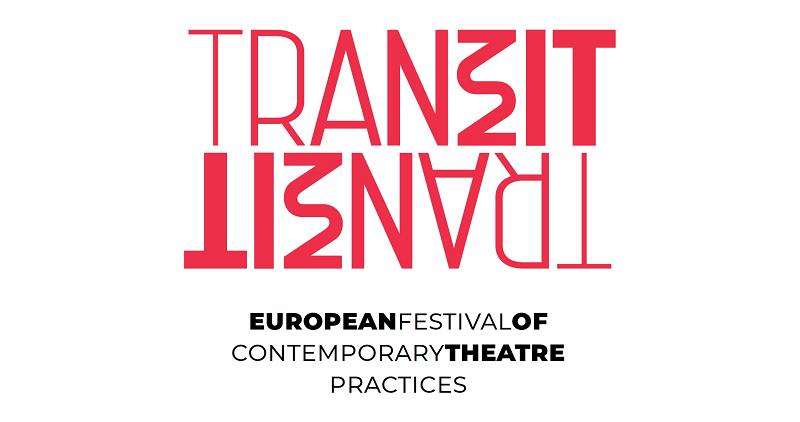 TranziT: Europäisches Festival zeitgenössischer Theaterpraxen