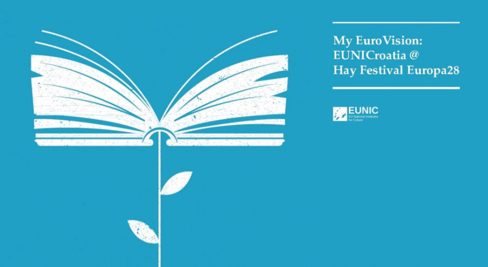 "WETTBEWERB ""EUROVISION: EUNICROATIA @HAY FESTIVAL EUROPA28!"""
